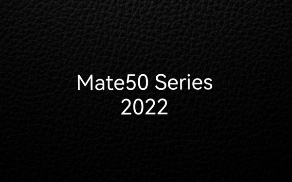 华为Mate50系列或明年第二季度末发布 有望回归5G